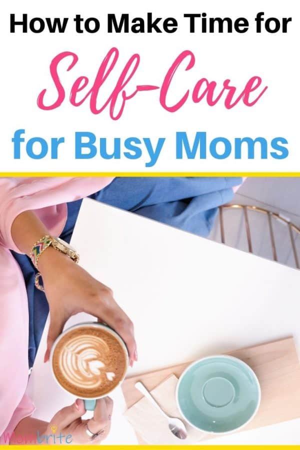 Self-care is so important for moms to feel happy and refreshed. Here are tips on how to find time in your busy day for yourself so you can be a better mother. #mombrite #selfcare
